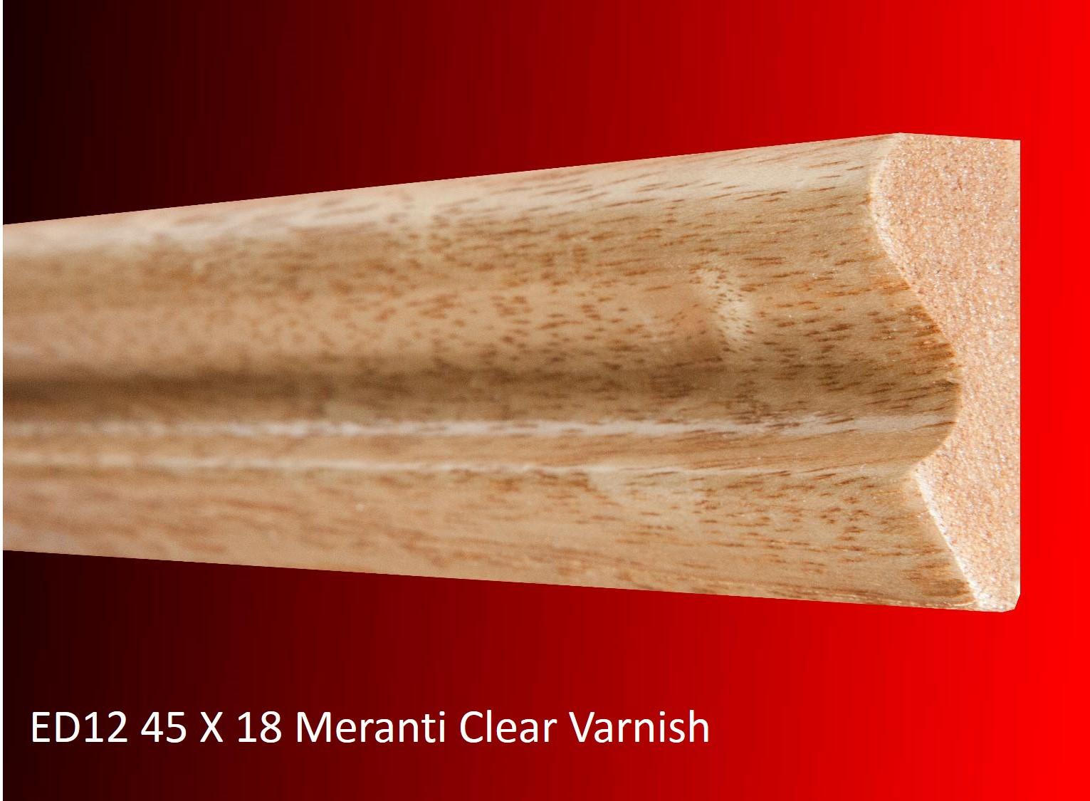 ED12 45 X 18 Meranti Clear Varnish